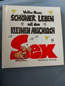Schöner Leben Mit Dem Kleinen Arschloch Sex. Walter Moers 1995