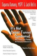 It's Not Carpal Tunnel Syndrome! : RSI Theory and Therapy for Computer Professio