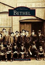 Bethel (Connecticut) by Patrick Tierney Wild (1996) Images of America Series