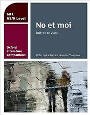 Oxford Literature Companions: No Et Moi: Study Guide for As/A Level French Se...