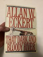 That Dark and Bloody River by Eckert, Allan W.