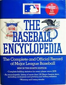 The Baseball Encyclopedia: The Complete and Official Record of Major League Base