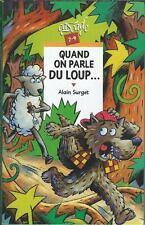 Quand on parle du loup... Alain Surget - Rageot Cascade 2006 [Bon état]