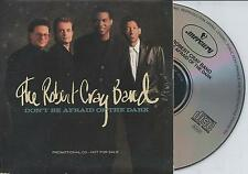 THE ROBERT CRAY BAND - Don't be afraid of the dark Promo CD SINGLE 1TR 1988 US