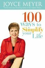 100 Ways to Simplify Your Life by Joyce Meyer (2008, Hardcover)