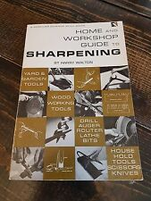 Home & Workshop Guide to Sharpening by Harry Walton 1967 - 3OO