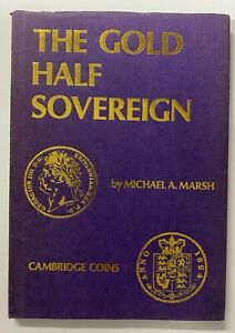 The Gold Half Sovereign Book by Michael A Marsh