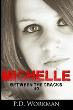 Between the Cracks: Michelle Vol. 3 by P. D. Workman (2016, Paperback)