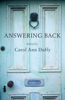 Answering Back: Living poets reply to the poetry, Carol Ann Duffy, New