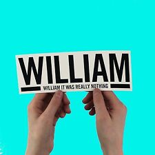 "The Smiths lyric Sticker! ""William it was really nothing"" Morrissey, strangeways"