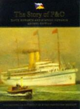 The Story of P & O: Peninsular and Oriental Steam Navigation Company-David Howa