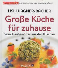 Grosse Küche für zuhause Lisl Wagner-Bacher Hauben-Star aus der Wachau Kochbuch