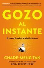 Gozo al instante: El arte de descubrir la felicidad interior (Spanish Edition),