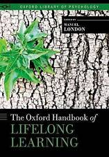 NEW The Oxford Handbook of Lifelong Learning (Oxford Library of Psychology)