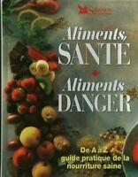 Livre aliments santé aliments danger de A à Z guide pratique de la book