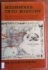 Highways into History 1971 HB Book by Alice Fleming Pioneers Trails, Illustrated
