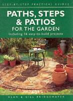 Paths, Steps and Patios for the Garden: Including 16 Easy-to-build Projects (S,