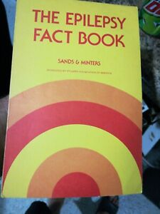 The epilepsy fact book  (ExLib) by Sands and Minters. Excellent condition