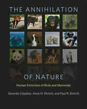 Annihilation of Nature : Human Extinction of Birds and Mammals, Hardcover by .