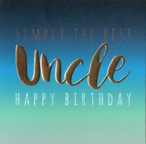 'UNCLE' BIRTHDAY GREETING CARD - HIGH FOILED - QUALITY - FREE P&P