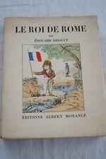LE ROI DE ROME-EDOUARD DRIAULT-MORANCE NAPOLEON ILLUSTRE