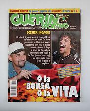 GUERIN SPORTIVO 1997- n. 33/34 - O LA BORSA O LA VITA + POSTER CALENDARI A,B