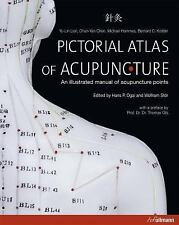Pictorial Atlas of Acupuncture: An Illustrated Manual of Acupuncture Points (Har