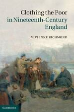 Clothing The Poor In Nineteenth-Century England: By Vivienne Richmond