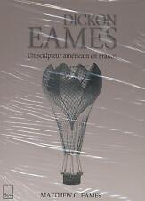 NEUF LIVRE DICKON EAMES  UN SCULTEUR AMERICAIN EN FRANCE SOUS BLISTER ART