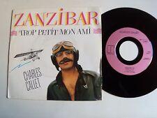 "CHARLES CALLET: Zanzibar / Trop petit mon ami 7"" 45T 1984 CARAVAGE CARRERE 13589"