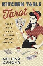 New, Kitchen Table Tarot: Pull Up a Chair, Shuffle the Cards, and Let's Talk Tar