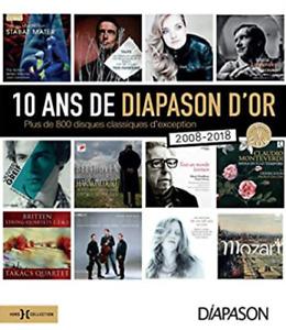BEAU LIVRE - 10 ANS DE DIAPASON D'OR > + DE 800 DISQUES CLASSIQUES D'EXCEPTION