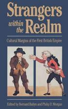 Strangers Within the Realm: Cultural Margins of the First British Empire Publis