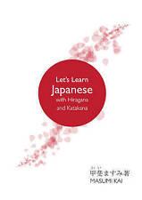 Let's Learn Japanese with Hiragana and Katakana by Masumi Kai (Paperback, 2013)