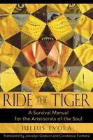 Ride the Tiger: A Survival Manual for the Aristocrats of the Soul: By Evola, ...