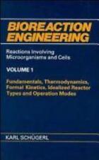 Bioreaction Engineering, Fundamentals, Thermodynamics, Formal Kinetics-ExLibrary