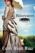 Bittersweet by Cathy Marie Hake (2007, Paperback, Reprint)
