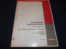 CASE UNIVERSAL DISPLAY FOR 1200 PLANTER OPERATION BOOK MANUAL VERSION 8***