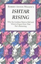 Ishtar Rising: Or, Why the Goddess Went to Hell and What to Expect Now That She'