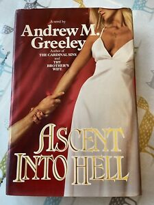 Ascent Into Hell, Andrew M. Greeley. Hardback First Edition 1983.