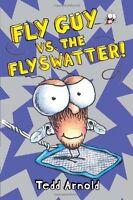 Fly Guy vs. The Flyswatter! by Tedd Arnold