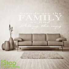 FRIENDS ARE THE FAMILY WE FIND WALL STICKER QUOTE - LOVE WALL ART DECAL X319