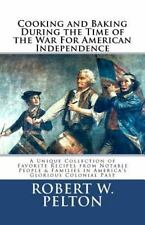 Cooking and Baking During the Time of the War for American Independence : A...