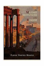 The Military Institutions of the Romans (de Re Militari) Free Shipping