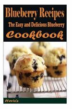 Blueberry Recipes - the Easy and Delicious Blueberry Cookbook by Heviz's...