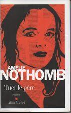 Tuer le père (Broché) Amélie Nothomb (2011)