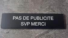 """Plaque gravée"""" Pas de Publicité """"avec adhésif ,étiquette 10cm x 2.5cm x 1,6mm"""