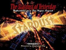 The Stardust of Yesterday : Reflections on a Las Vegas Legend - BRAND NEW!!!