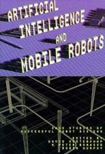 Artificial Intelligence and Mobile Robots: Case Studies of Successful Robot Sy..