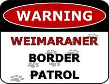 """Warning Weimaraner Border Patrol"" Laminated Dog Sign"
